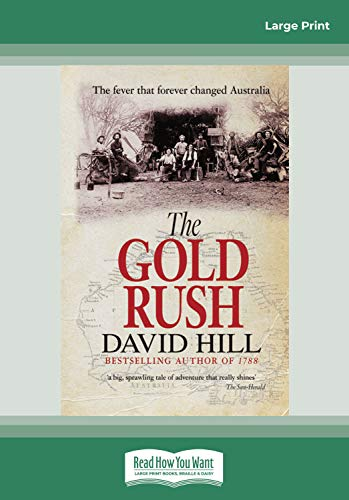 The Gold Rush: The Fever That Forever Changed Australia (1459629000) by David Hill