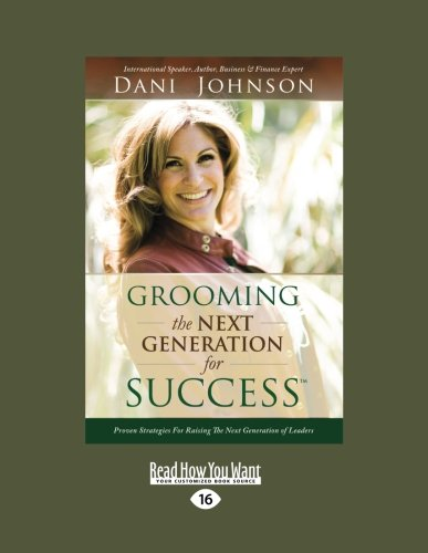 9781459629097: Grooming the Next Generation for Success: Proven Strategies for Raising the Next Generation of Leaders