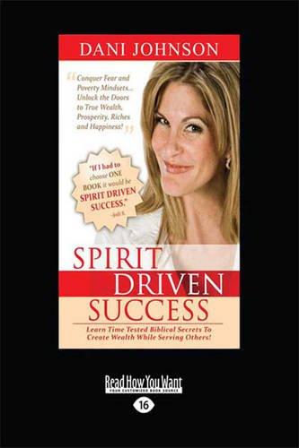 9781459629103: Spirit Driven Success: Learn Time Tested Biblical Secrets to Create Wealth While Serving Others