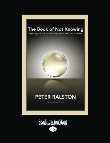 9781459630741: The Book of Not Knowing:: Exploring the True Nature of Self, Mind, and Consciousness