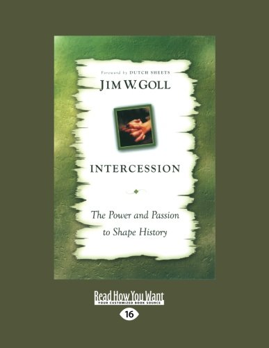 9781459631595: Intercession the Power and Passion: The Power and Passion to Shape History
