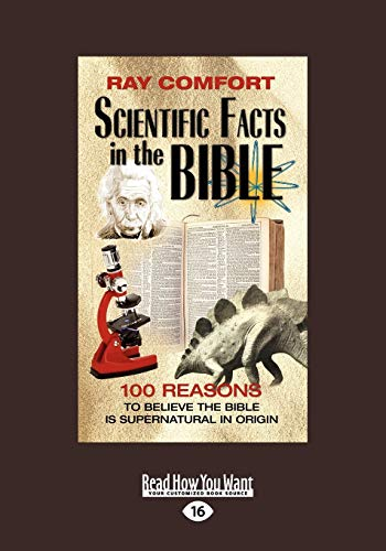 Scientific Facts in the Bible: 100 Reasons to Believe the Bible is Supernatural in Origin (1459632478) by Comfort, Ray