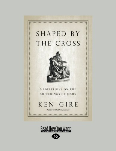 9781459632905: Shaped by the Cross:: Meditations on the Sufferings of Jesus