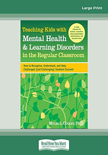 9781459633063: Teaching Kids with Mental Health & Learning Disorders in the Regular Classroom: (1 Volumes Set): How to Recognize, Understand, and Help Challenged (and Challenging) Students Succeed