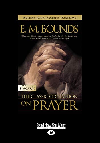 9781459633308: E.M. Bounds: Classic Collection on Prayer (Large Print 16pt)