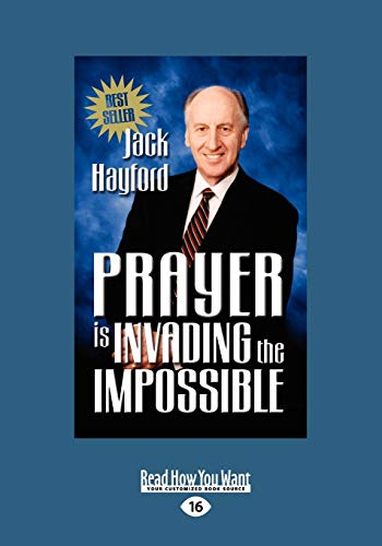 Prayer Invading Impossible (1459633318) by Jack Hayford
