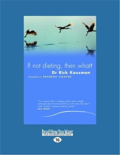 9781459633476: If Not Dieting - Then What?: Australian Food Writers Award Best Nutrition Writing
