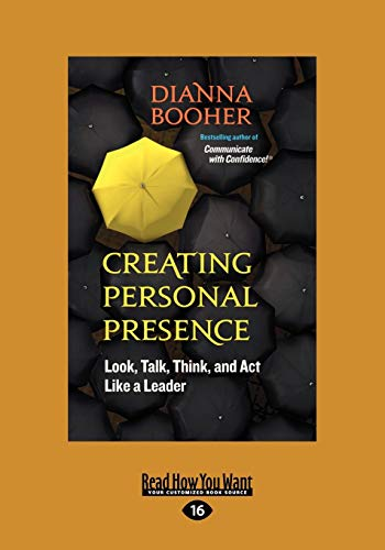 9781459633919: Creating Personal Presence: Look, Talk, Think, and Act Like a Leader