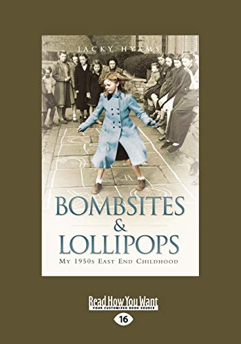 9781459634145: Bombsites and Lollipops: My 1950s East End Childhood (Large Print 16pt)
