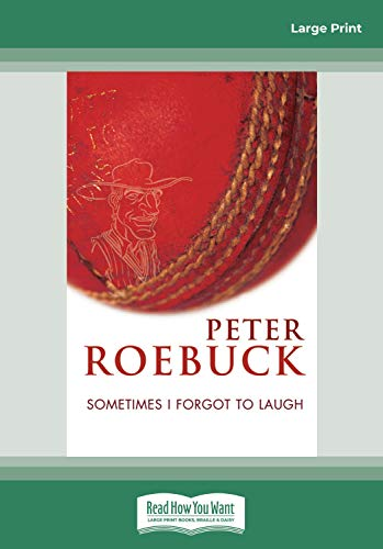 Sometimes I Forgot to Laugh (1459634853) by Peter Roebuck