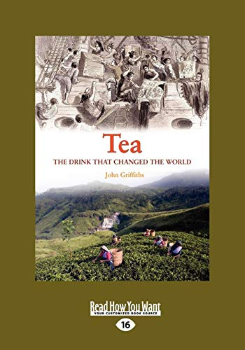 9781459634961: Tea: A History of The Drink that changed the World