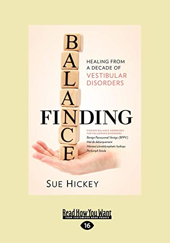 9781459635081: Finding Balance: Healing from a Decade of Vestibular Disorders (Large Print 16pt)