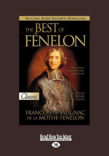 9781459635524: Best of Fenelon: Spiritual Letters, Christian Counsel, Maxims of the Saints