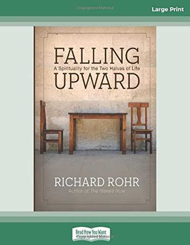 9781459635753: Falling Upward: A Spirituality for the Two Halves of Life (Large Print 16pt)