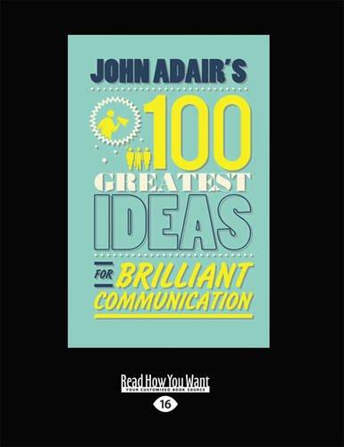 9781459635814: John Adair's 100 Greatest Ideas for Brilliant Communication