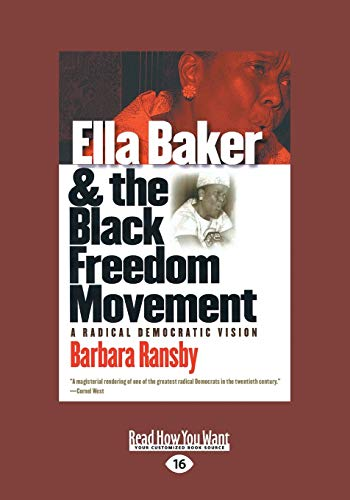 9781459636033: Ella Baker and the Black Freedom Movement: A Radical Democratic Vision (Large Print 16pt)