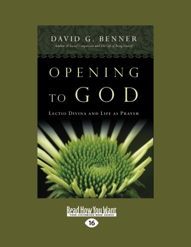 Opening to God: Lectio Divina and Life as Prayer (1459636155) by David G. Benner