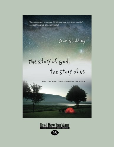 9781459636217: The Story of God, the Story of Us: Getting Lost and Found in the Bible