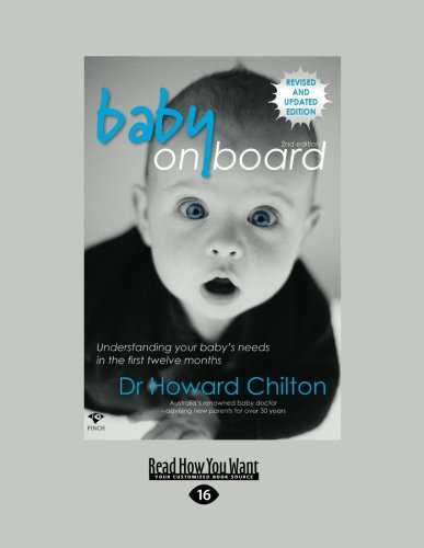 Baby on Board (Second Edition): Understanding Your Baby's Needs in the First Twelve Months: ...
