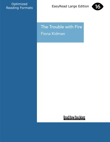 9781459636644: The Trouble with Fire