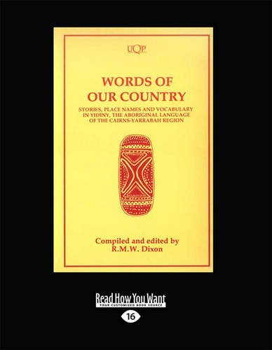 Words of Our Country: Yidiny - the Aboriginal Language of the Cairns - Yarrabah Region (1459637321) by Robert Dixon