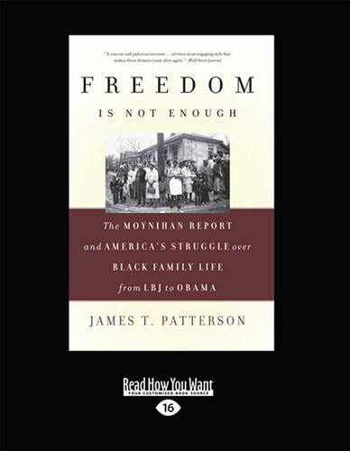 Freedom is Not Enough (Large Print) (1459638077) by James T. Patterson