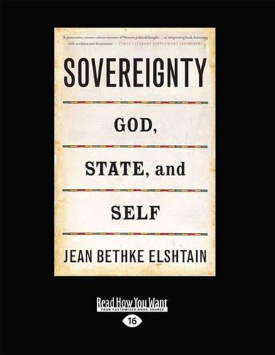 Sovereignty: God, State, and Self (1459638085) by Jean Bethke Elshtain