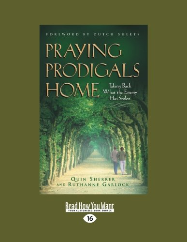 9781459639188: Praying Prodigals Home: Taking Back What the Enemy Has Stolen