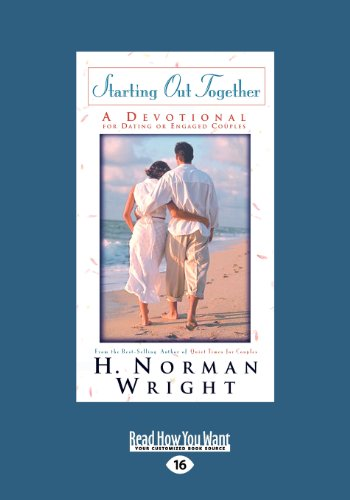 Starting Out Together: A Devotional for Dating or Engaged Couples (1459639235) by Norman H. Wright
