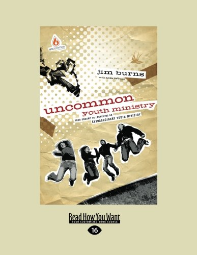 9781459639324: Uncommon Youth Ministry: Your Onramp to Launching an Extraordinary Youth Ministry
