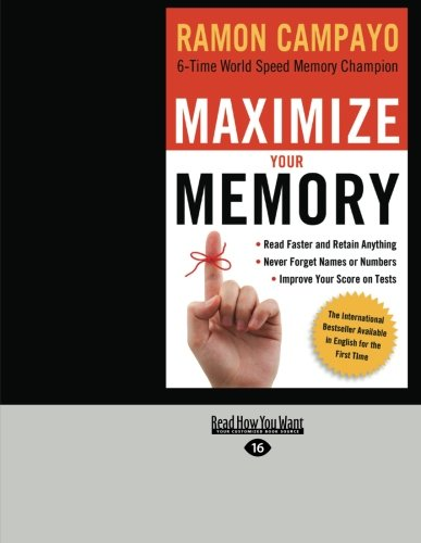 9781459639850: Maximize Your Memory: *Read Faster and Retain Anything *Never Forget a Name or Number *Improve Your Score on Any Test