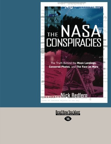 9781459640054: The NASA Conspiracies: The Truth Behind the Moon Landings, Censored Photos, and the Face on Mars