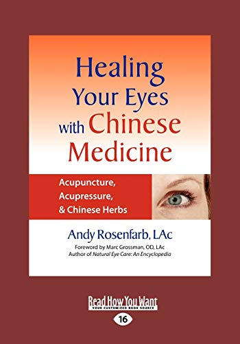 Healing Your Eyes with Chinese Medicine: Acupuncture, Acupressure, & Chinese Herb: Andy ...