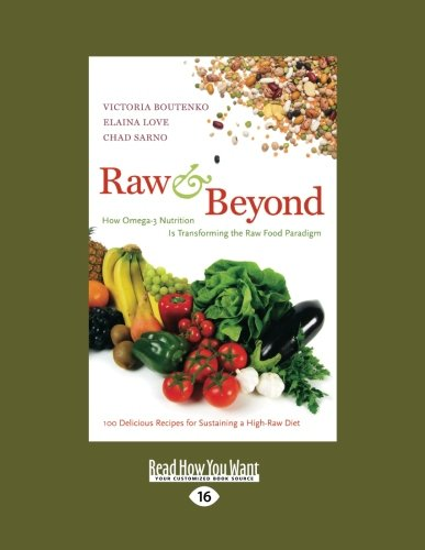 9781459641006: Raw and Beyond: How Omega-3 Nutrition Is Transforming the Raw Food Paradigm