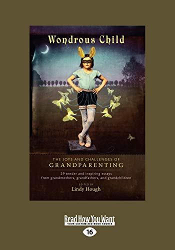 Wondrous Child: The Joys and Challenges of Grandparenting: Lindy Hough