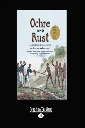 9781459641198: Ochre and Rust: Artefacts and Encounters on Australian Frontiers