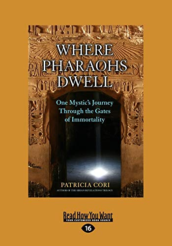 9781459641327: Where Pharaohs Dwell: One Mystic's Journey Through the Gates of Immortality