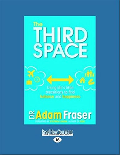 9781459642706: The Third Space: Using Life's Little Transitions to Find Balance and Happiness