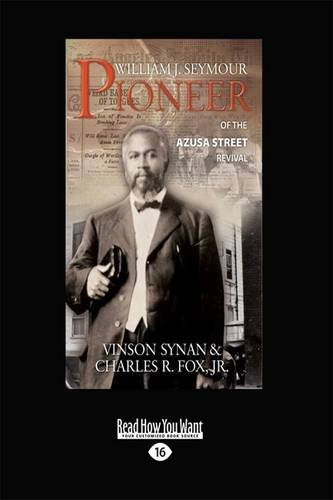 9781459643000: William J. Seymour: Pioneer of the Azusa Street Revival