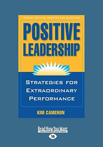 9781459643246: Positive Leadership: Strategies for Extraordinary Performance