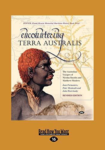 9781459643710: Encountering Terra Australis: The Australian Voyages of Nicolas Baudin and Matthew Flinders (Large Print 16pt)