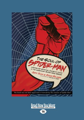 The Soul of Spiderman: Unexpected Spiritual Insights from the Legendary Superhero (Large Print 16pt) (9781459644038) by Adam Palmer; Jeff Dunn