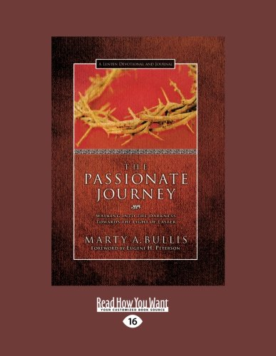 9781459644052: The Passionate Journey: Walking into the Darkness Towards the Light of Easter