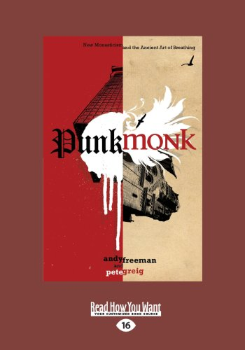 9781459644076: Punk Monk: New Monasticism and the Ancient Art of Breathing (Large Print 16pt)