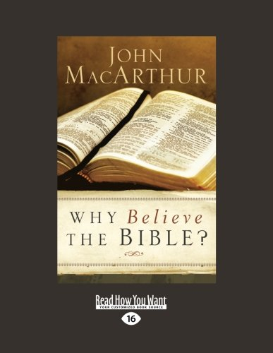 Why Believe the Bible? (9781459644229) by John MacArthur