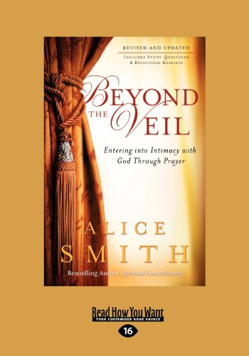 9781459644557: Beyond the Veil: Entering into Intimacy with God Through Prayer