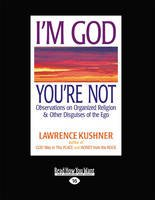 9781459645004: I'M God; You'Re Not: Observations on Organized Religion & Other Disguises of the EGO