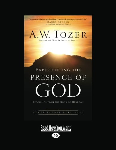 9781459645219: Experiencing the Presence of God: Teachings from the Book of Hebrews