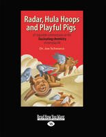 9781459645677: Radar, Hula Hoops and Playful Pigs: 67 Digestible Commentaries on the Fascinating Chemistry of Everyday Life