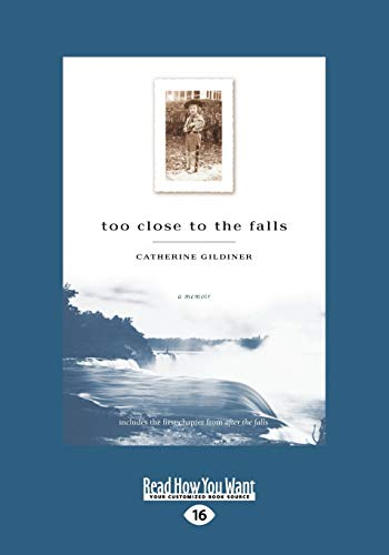 9781459645684: Too Close to the Falls: A Memoir